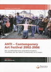 Dominic Johnson  Notes on Disruption: ANTI Festival 2005 ANTI Contemporary Art Festival 2002-2006 - Time-Based and Site-Specific Contemporary Art in Kuopio (Catalogue). Extended text from that published in Frieze, Mar 06 pps 45-47