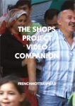 The Shops Project Video Companion (DVD)